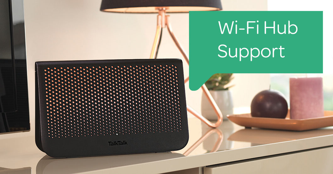 Support for your new TalkTalk Wi-Fi Hub